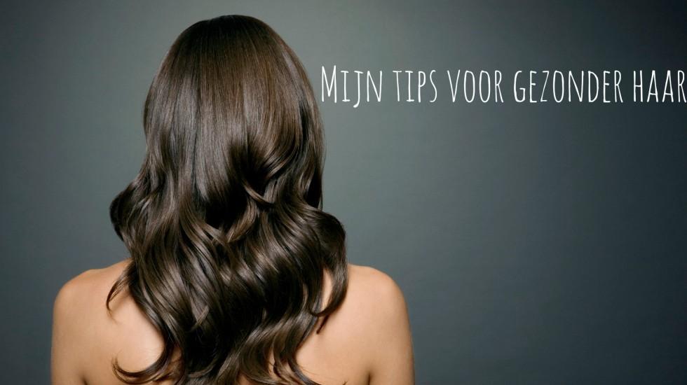 Mijn tips voor gezonder haar!
